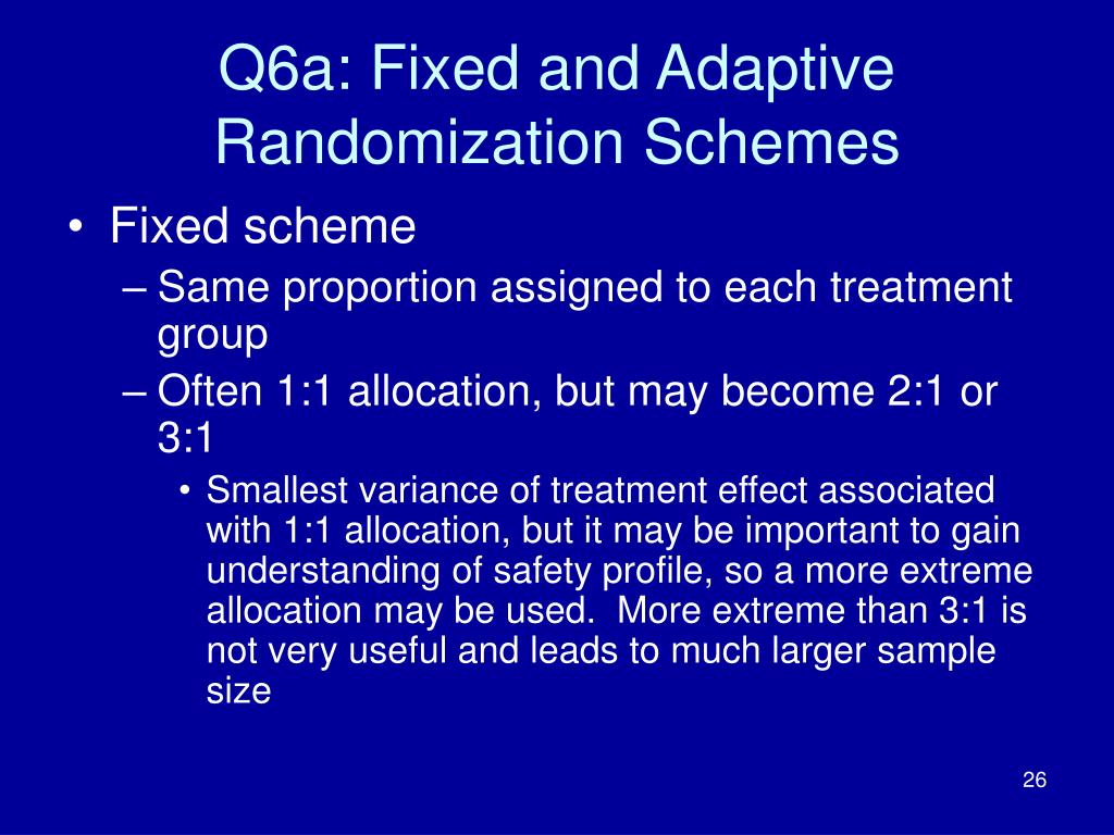 Q6a: Fixed and Adaptive Randomization Schemes