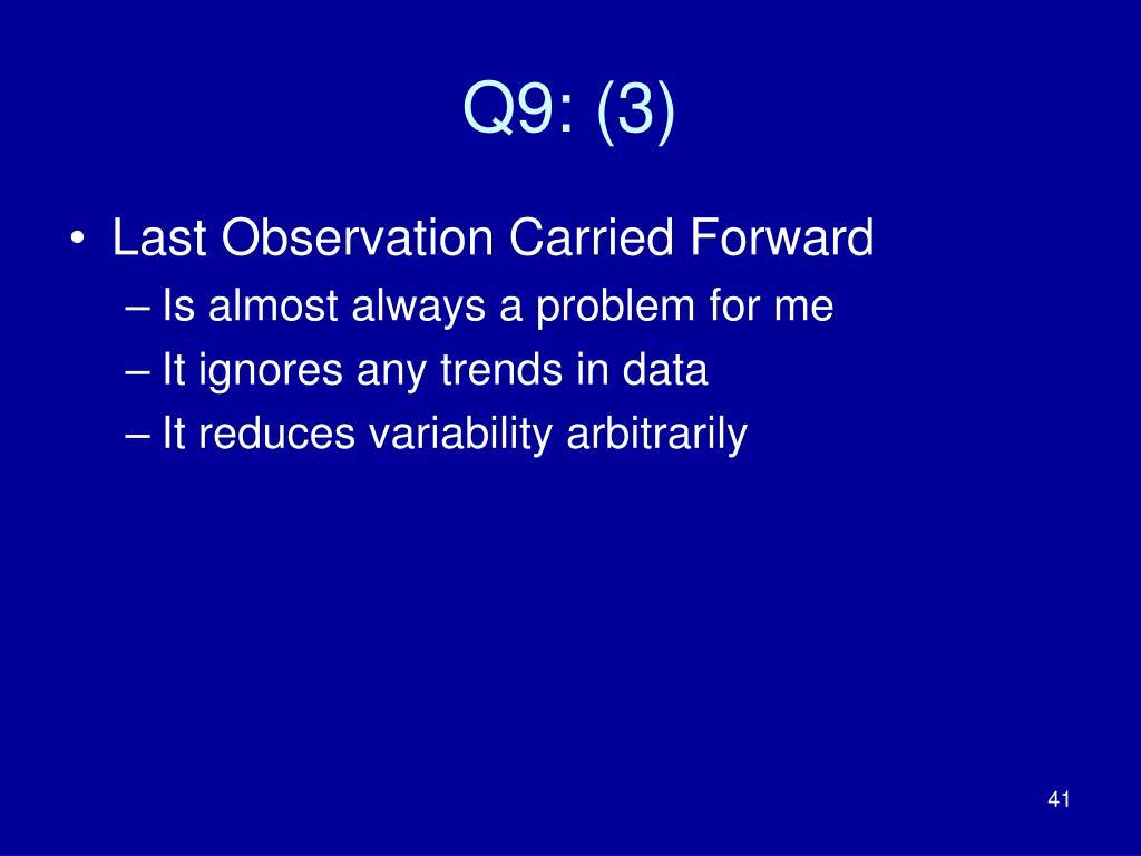 Q9: (3)