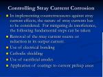 controlling stray current corrosion