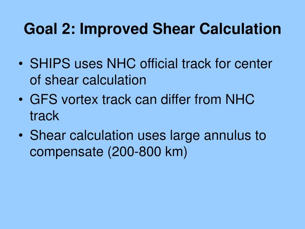 Goal 2: Improved Shear Calculation