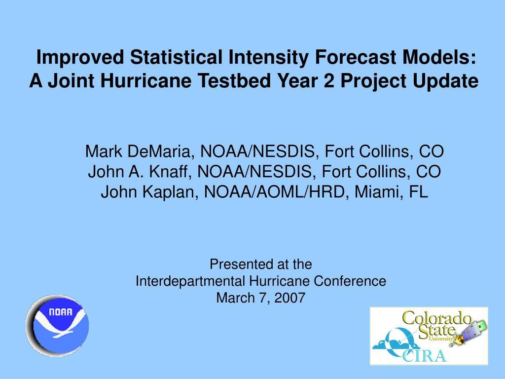 Improved Statistical Intensity Forecast Models: