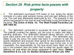 section 26 risk prima facie passes with property46