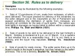 section 36 rules as to delivery53