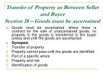 transfer of property as between seller and buyer section 18 goods must be ascertained
