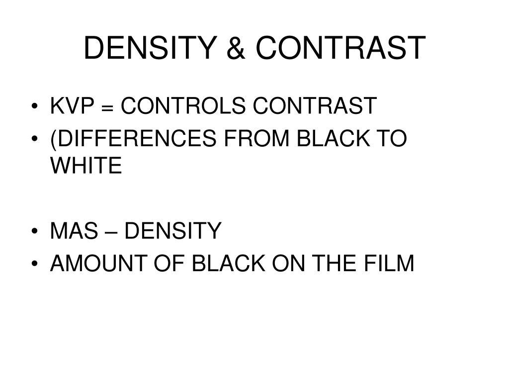 DENSITY & CONTRAST