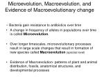 microevolution macroevolution and evidence of macroevolutionary change