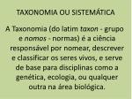 taxonomia ou sistem tica