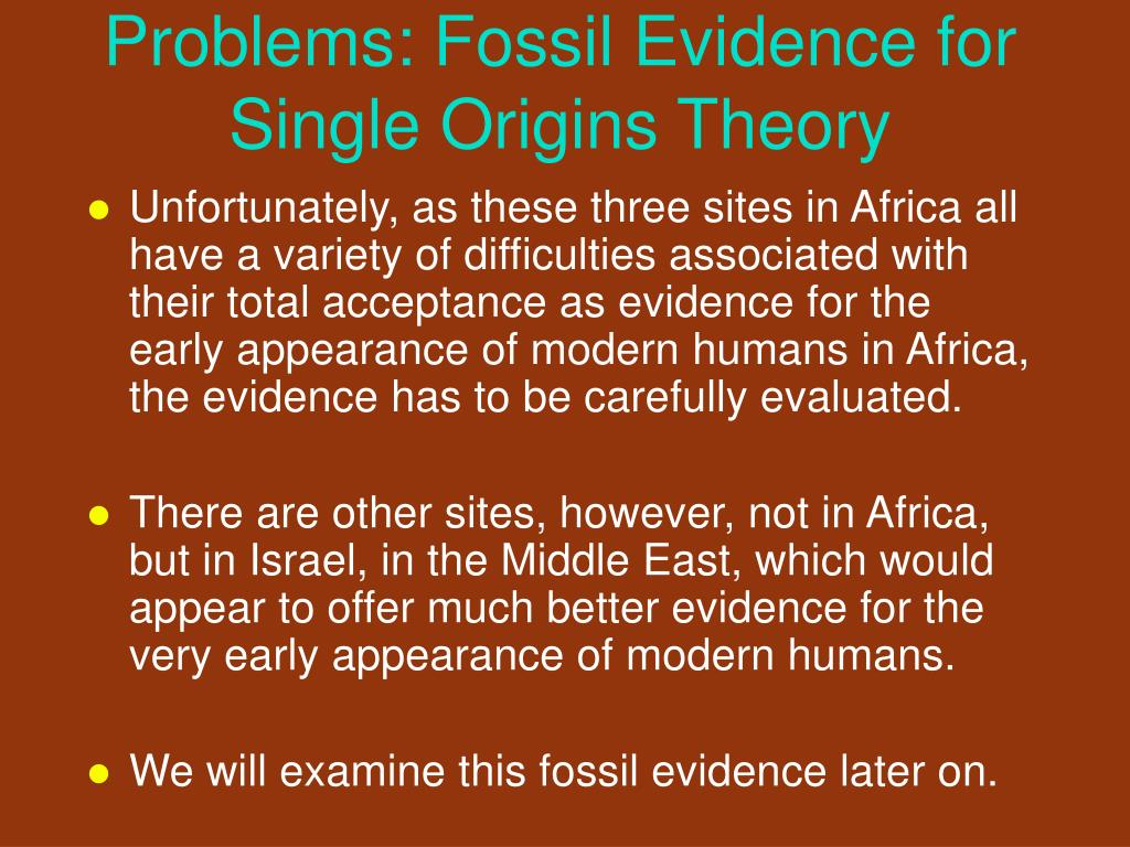 Problems: Fossil Evidence for Single Origins Theory