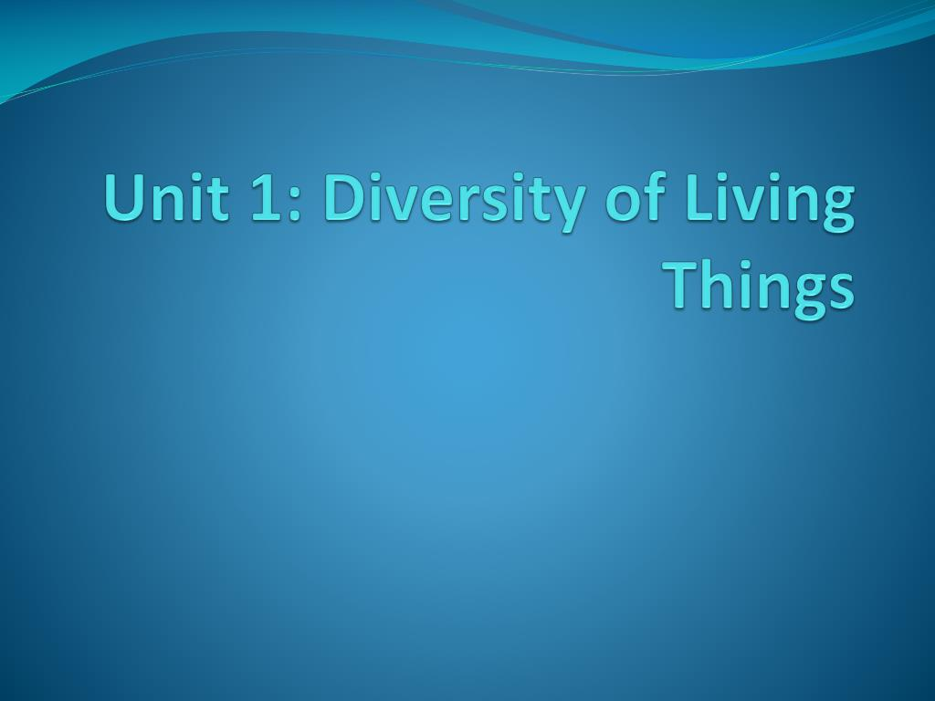 unit 1 diversity of living things l.