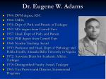 dr eugene w adams
