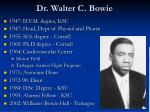 dr walter c bowie