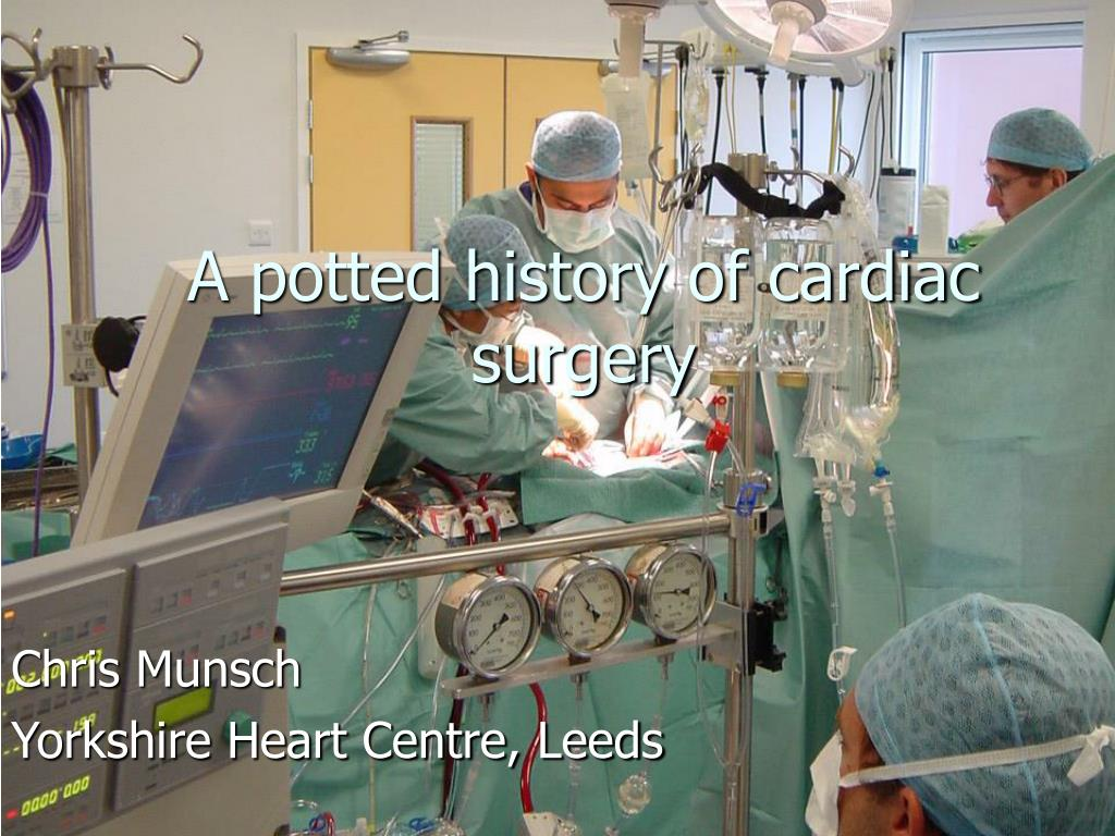 a potted history of cardiac surgery l.