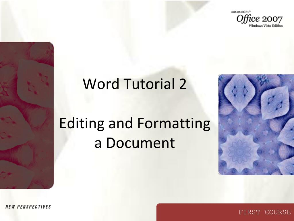 word tutorial 2 editing and formatting a document l.
