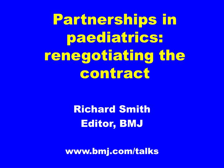 partnerships in paediatrics renegotiating the contract n.