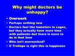 why might doctors be unhappy1