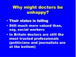 why might doctors be unhappy4