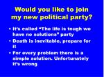 would you like to join my new political party