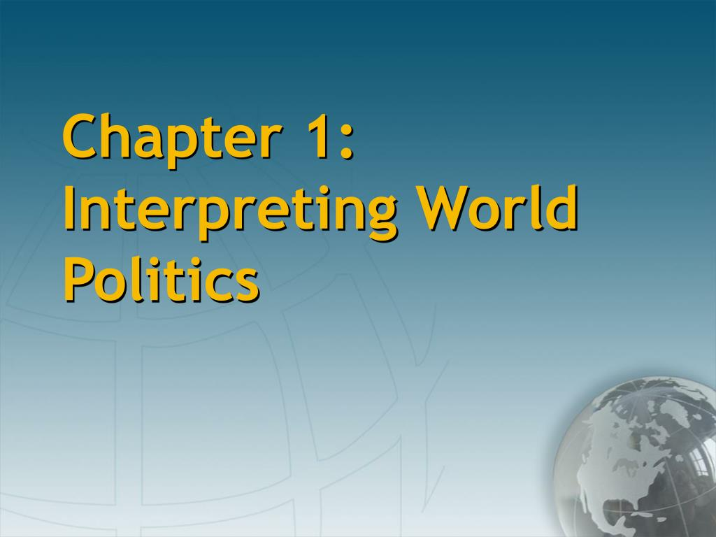 chapter 1 interpreting world politics l.