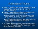 multiregional theory