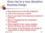 gives rise to a new discipline business design