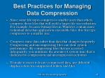 best practices for managing data compression