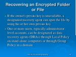 recovering an encrypted folder or file