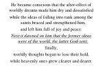 he became conscious that the after effect of worldly dreams made him dry and dissatisfied