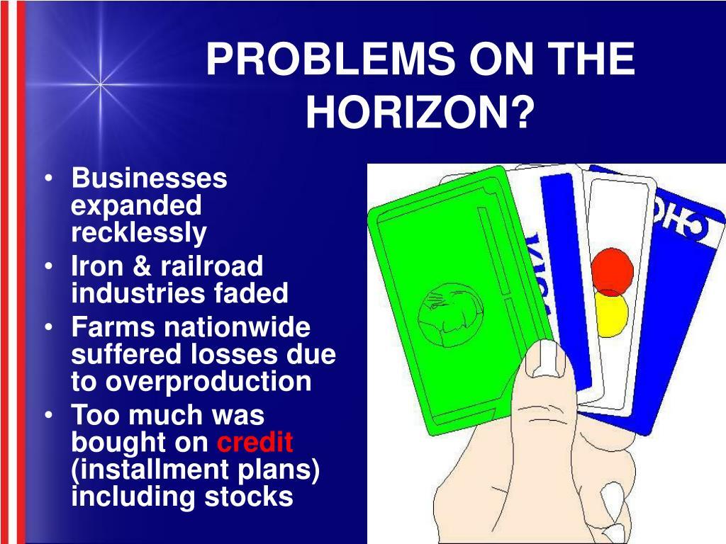 PROBLEMS ON THE HORIZON?