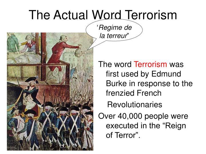 The actual word terrorism