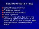 basal hominids 6 4 mya