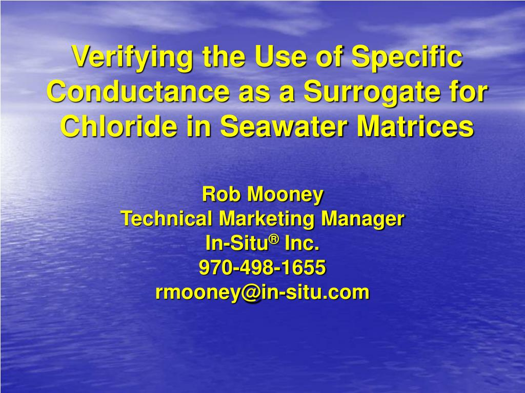 Verifying the Use of Specific Conductance as a Surrogate for Chloride in Seawater Matrices