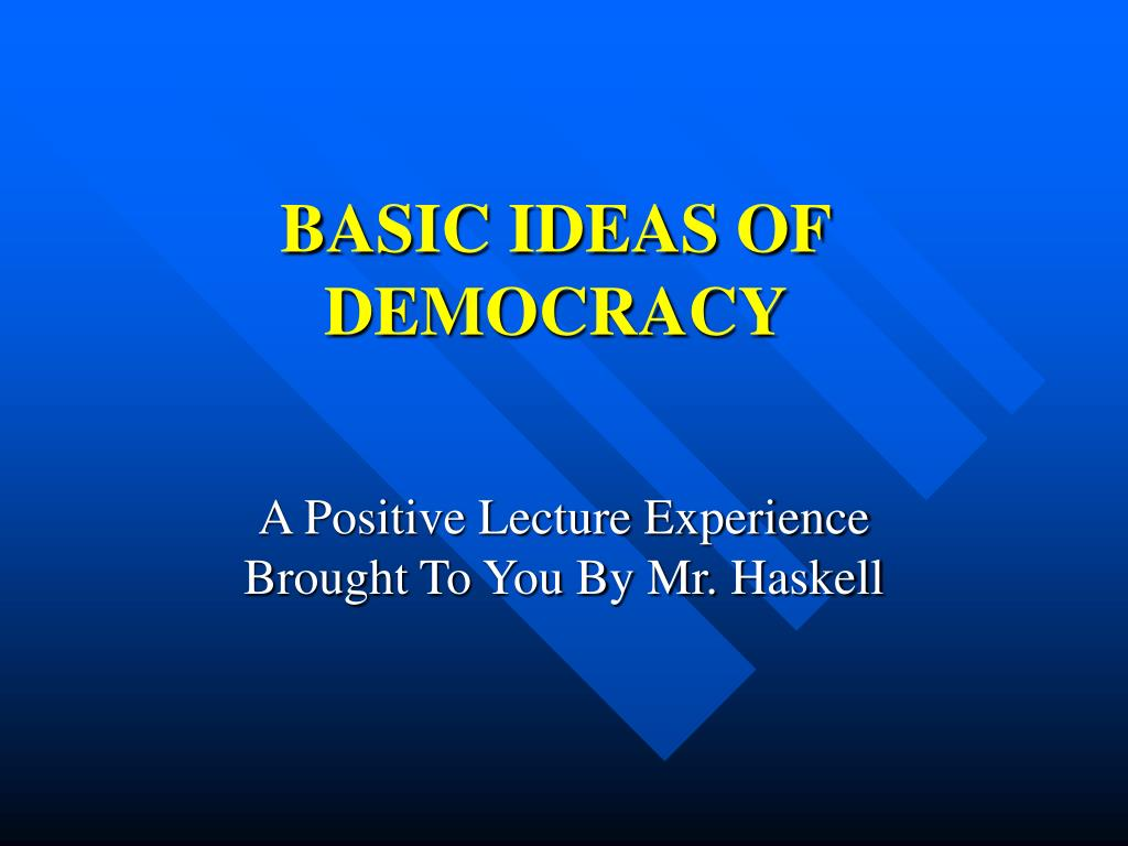 basic ideas of democracy l.