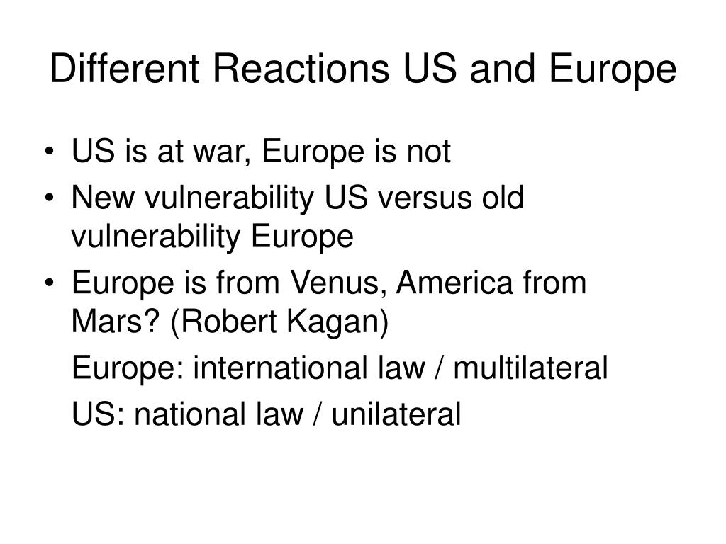 Different Reactions US and Europe