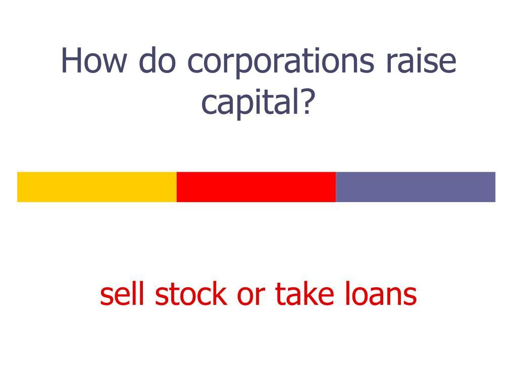 How do corporations raise capital?