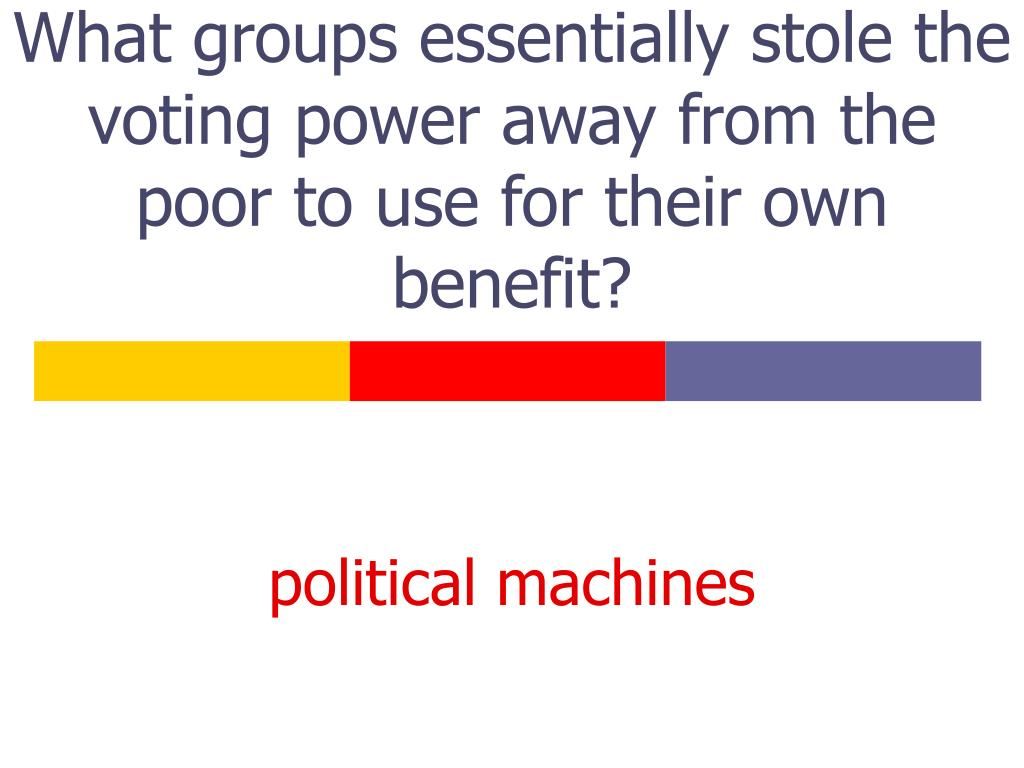 What groups essentially stole the voting power away from the poor to use for their own benefit?