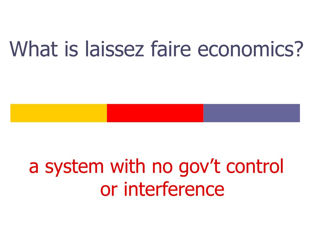 What is laissez faire economics?