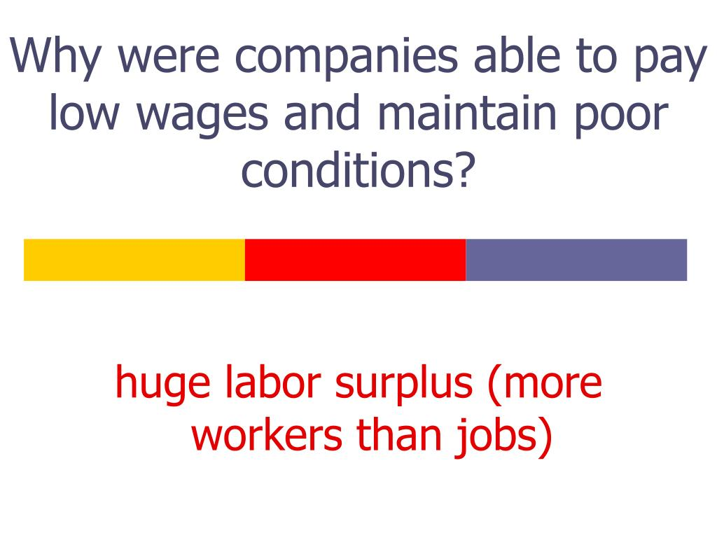 Why were companies able to pay low wages and maintain poor conditions?