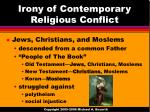 irony of contemporary religious conflict