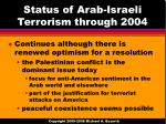 status of arab israeli terrorism through 2004