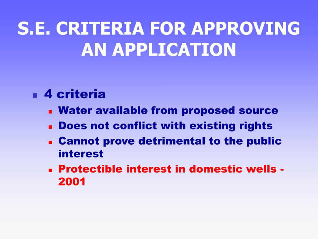 S.E. CRITERIA FOR APPROVING AN APPLICATION