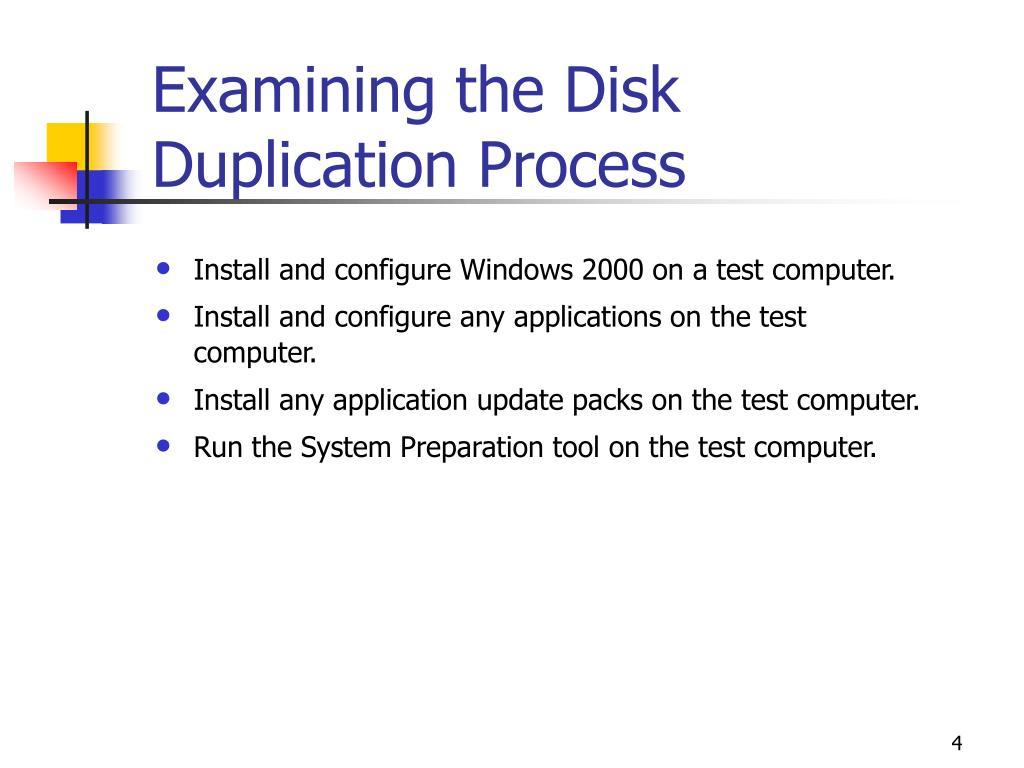Examining the Disk Duplication Process