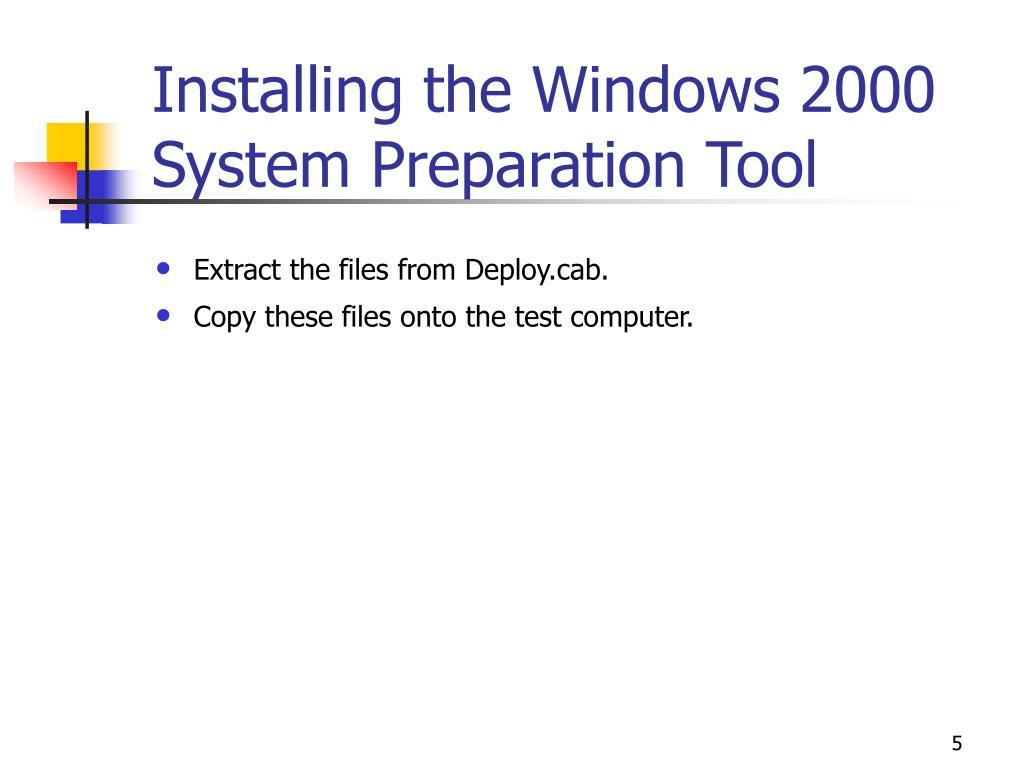 Installing the Windows 2000 System Preparation Tool