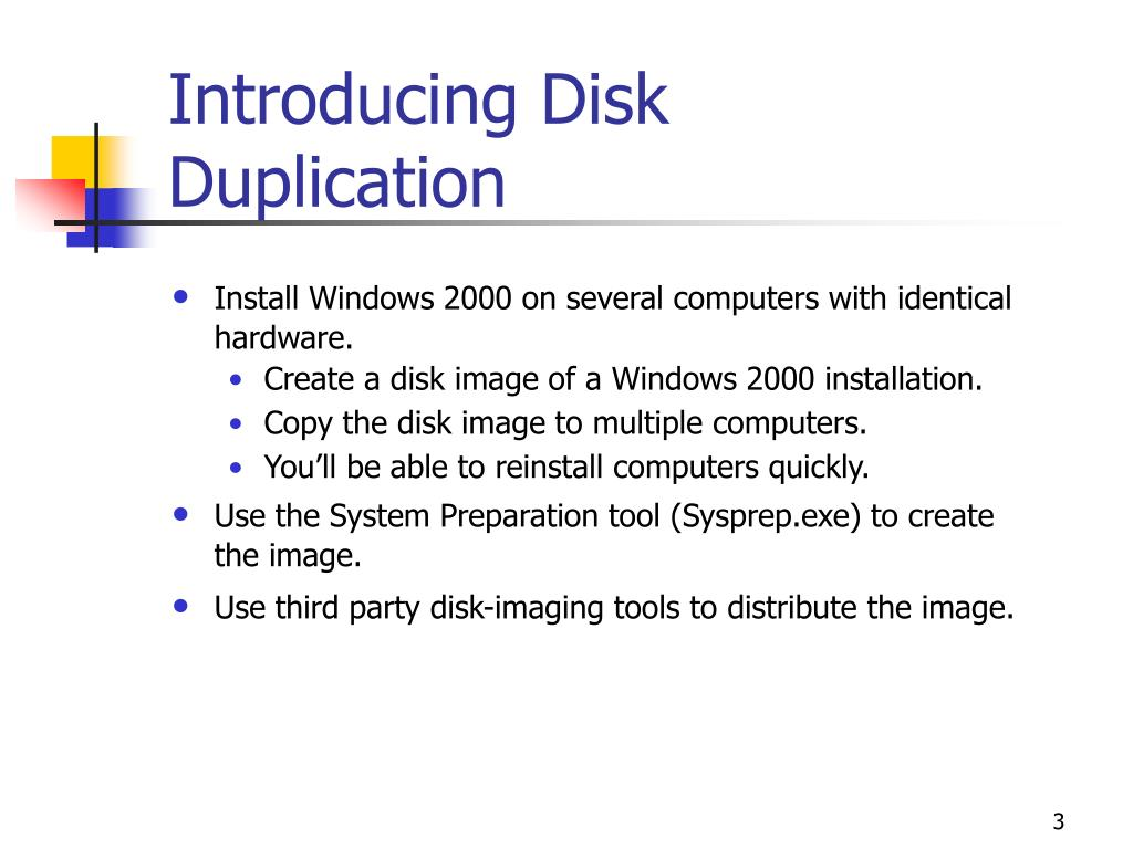 Introducing Disk Duplication