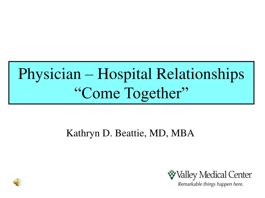 physician hospital relationships come together l.