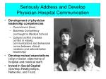 seriously address and develop physician hospital communication
