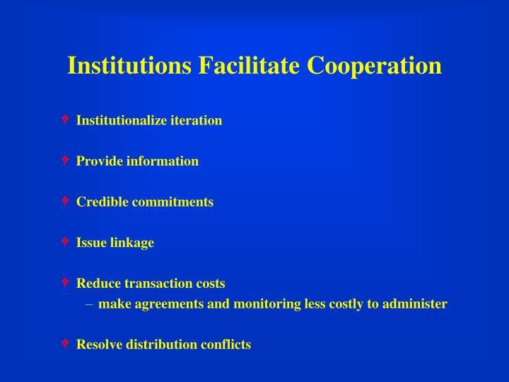 Institutions Facilitate Cooperation
