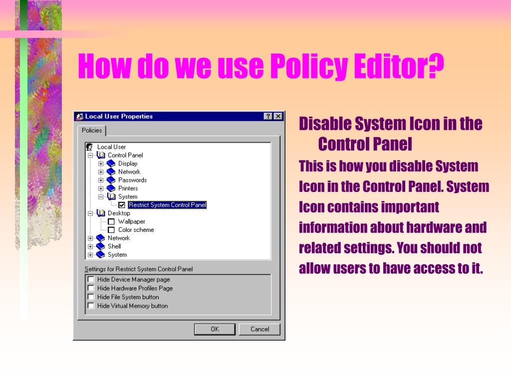 How do we use Policy Editor?