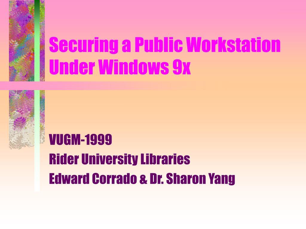 securing a public workstation under windows 9x l.