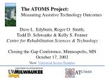 the atoms project measuring assistive technology outcomes