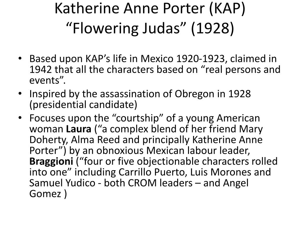"Katherine Anne Porter (KAP) ""Flowering Judas"" (1928)"